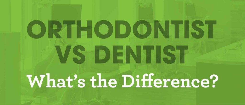 Orthodontist vs Dentist Differences