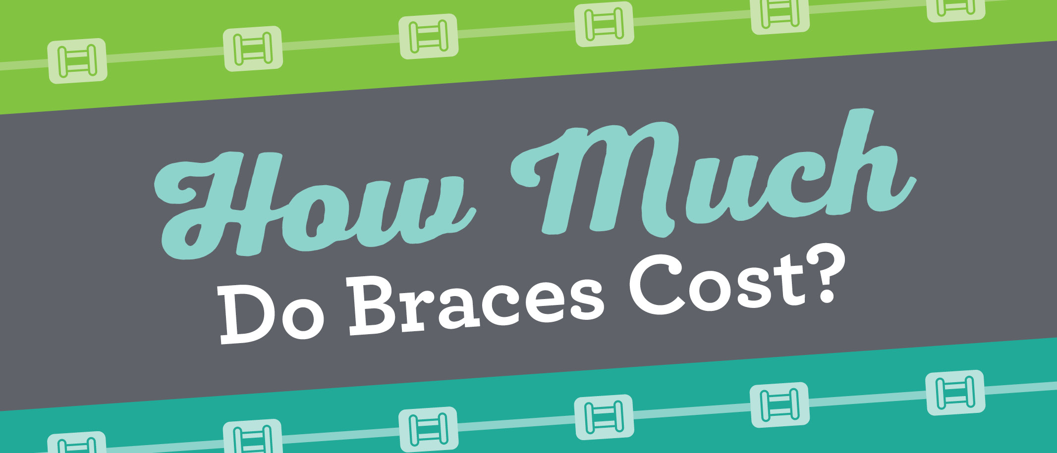 Counting the Cost of Braces