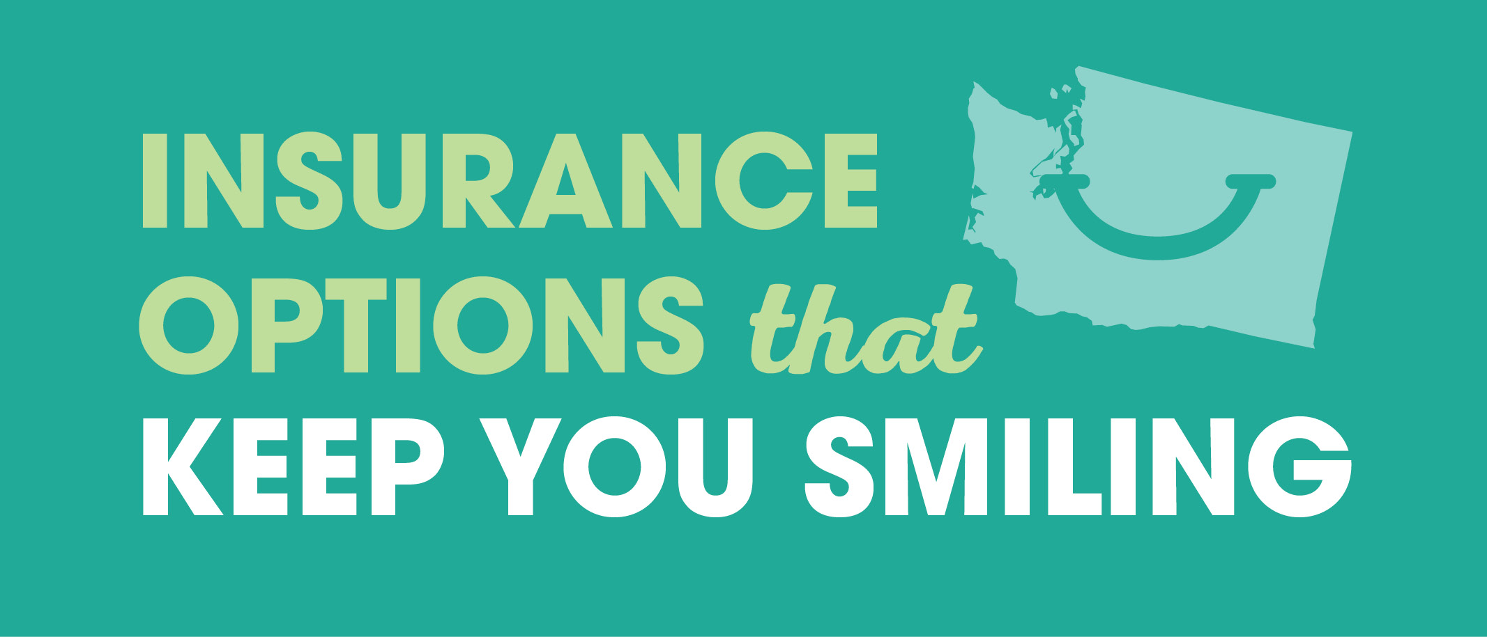 Insurance Options that Keep You Smiling